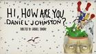Hi How Are You Daniel Johnston?