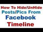 How To  Hide/UnHide Posts from Facebook Timeline Easily | Keep Timeline Clean