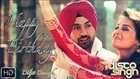 Happy Birthday (Full Video) - Disco Singh - Diljit Dosanjh - Surveen Chawla - Punjabi song 2014 Full HD
